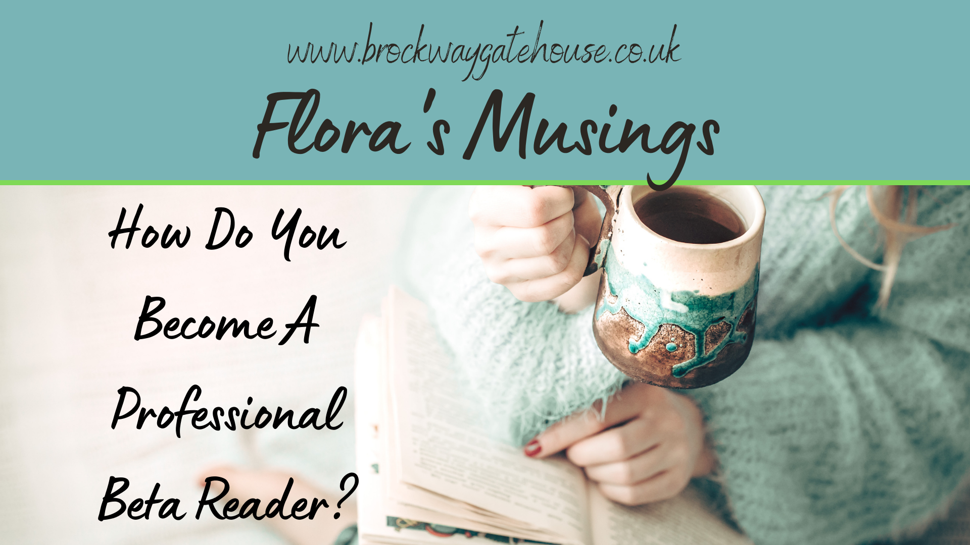 Flora's Musings on Brockway Gatehouse - How do you become a professional beta reader?