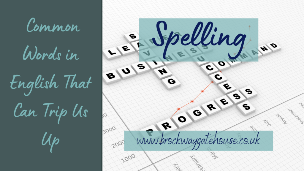 Spelling: Common Words in English That Can Trip Us Up