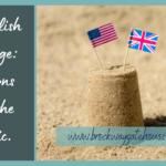 The English Language: Variations across the Atlantic